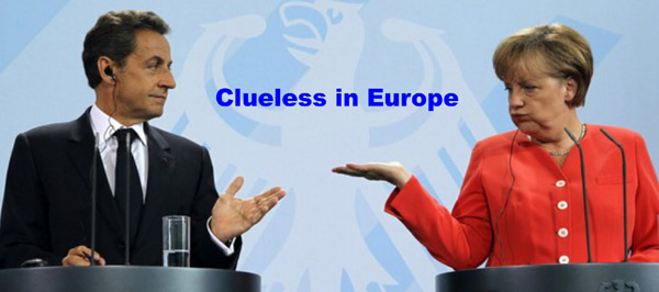 Sarkozy and Merkel - Clueless in Europe cr 600