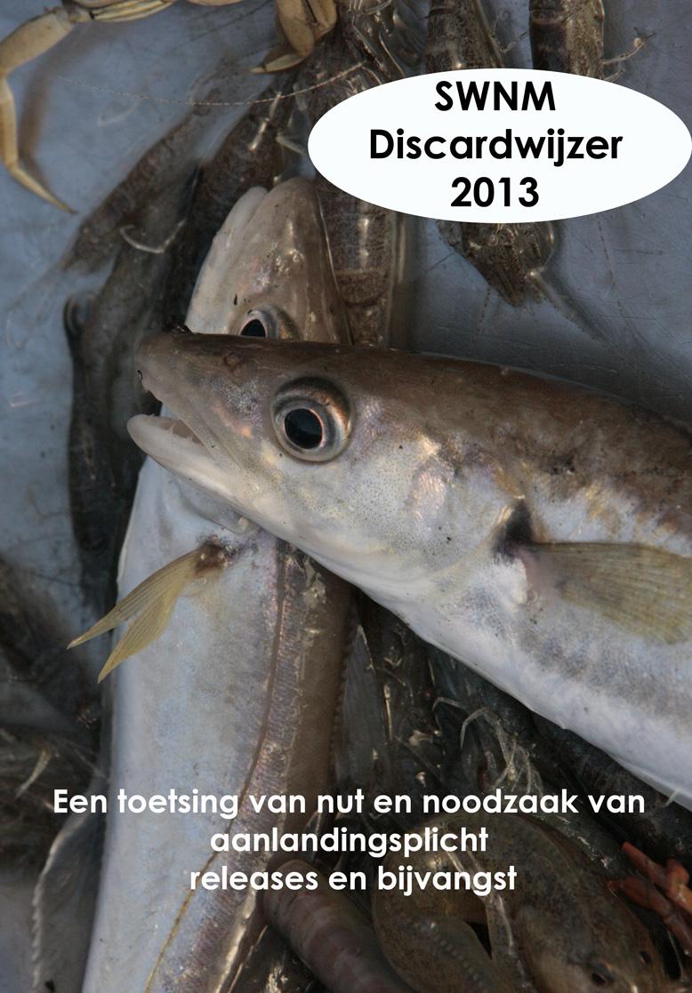 Lees de Discardwijzer 2013 en zie dat Sharon Dijksma/de overheid liegt