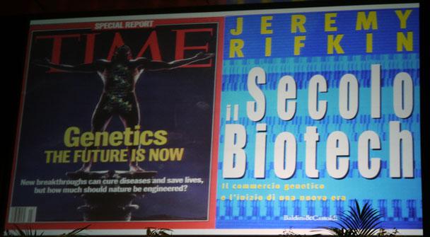 Op een wetenschapscongres in Triest Italie werd Jeremy Rifkin aangehaald als vijand van wetenschap, vooruitgang en technologie