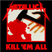 220px-Metallica_-_Kill_'Em_All_cover
