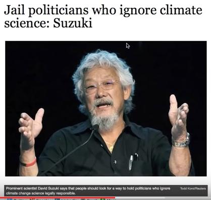 Wij hebben DE wetenschap in pacht en wie het met ons oneens is, die moet de gevangenis in. Progressievo David Suzuki